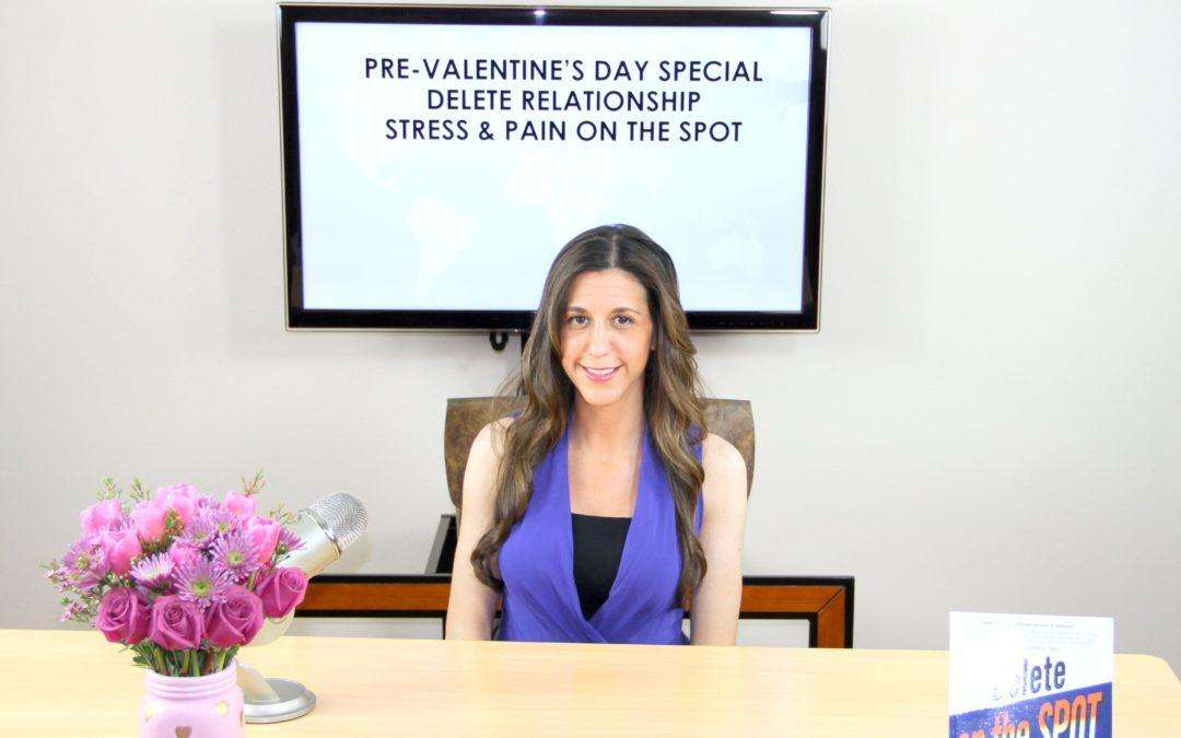 Delete Your Relationship Stress & Pain On the Spot!