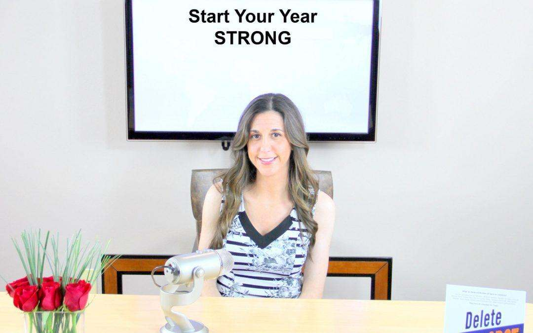 Start Your New Year STRONG! Make Your 2018 Resolutions a Reality!