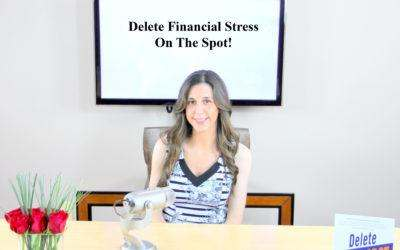 Delete Your Financial Stress On the Spot!