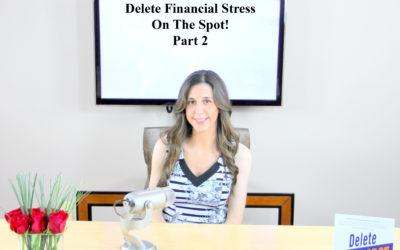 Delete Financial Stress On The Spot! Part 2