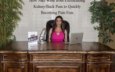 How Niki Went from Excruciating Kidney and Low Back Pain to Quickly Becoming Pain Free
